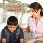 The Right Way, and the Wrong Way to Deal with your Child's Challenges