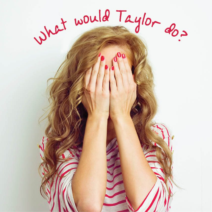 What_Would_Taylor_do
